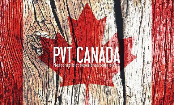 Voyage et travail : comment partir au Canada en PVT ?